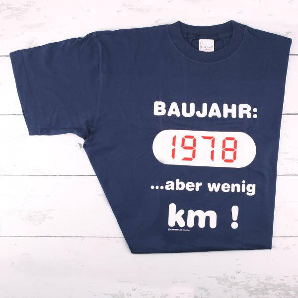 T-Shirt: Baujahr 1978 ...aber wenig Kilometer!