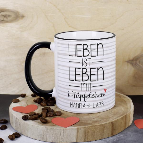 """""""Lieben ist Leben mit i-Tüpfelchen"""" - Tasse mit Ihren Wunschnamen"""