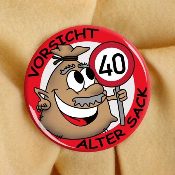 Riesen Button Alter Sack zum 40. Geburtstag