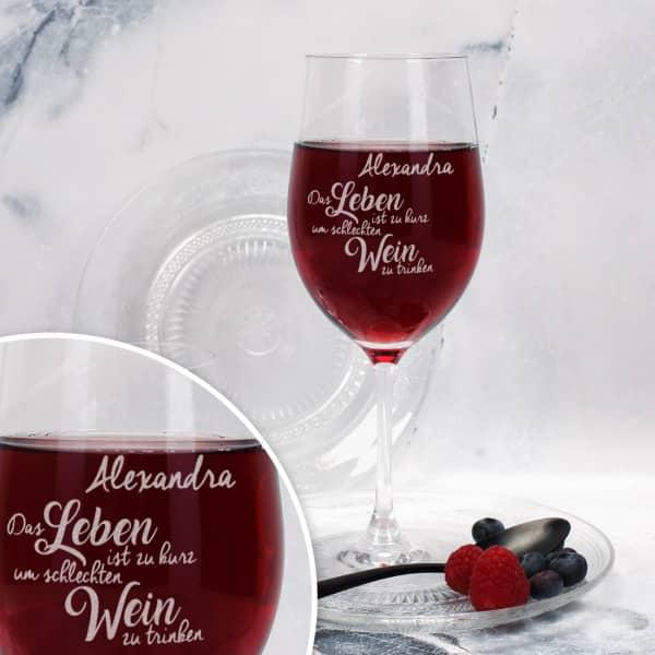 """Weinglas """"Das Leben ist zu kurz um schlechten Wein zu trinken"""" mit Ihrem Wunschnamen"""
