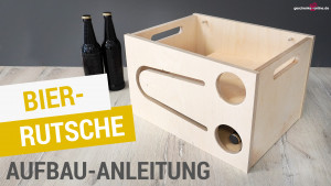 Bier-Rutsche Aufbau-Anleitung