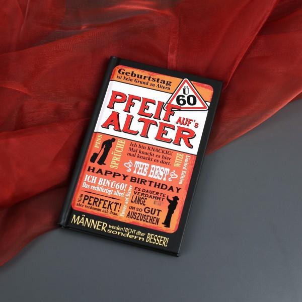 Kleines Buch für Männer Ü60 Pfeif aufs Alter