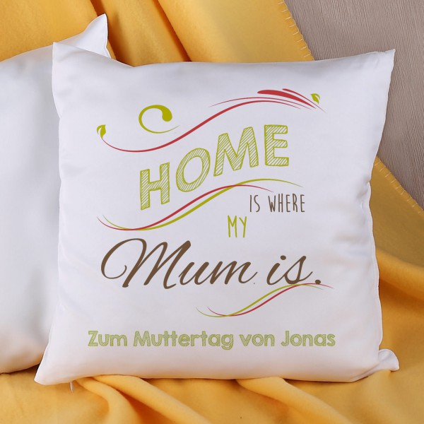 Kissen zum Muttertag - Home is where my Mom is