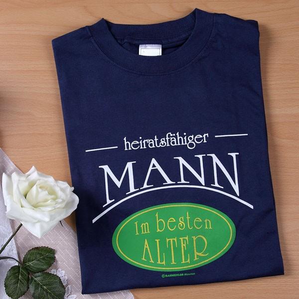 T-Shirt Heiratsfähiger Mann - im besten Alter