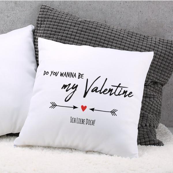 Do you wanna be my Valentine Kissen mit Ihrem Wunschtext