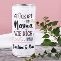 Glück ist, eine Mama wie dich zu haben - Bierdose mit Wunschtext