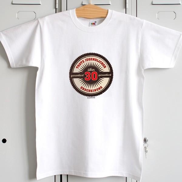 T-Shirt: ...über 30 trotz jugendlicher Erscheinung