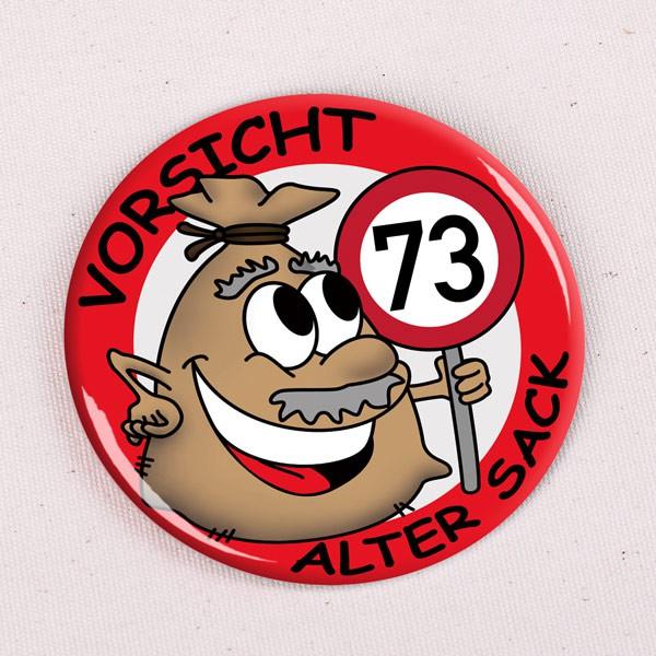 Alter Sack Button 73. Geburtstag