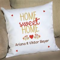 Home sweet Home - Kissen zum Einzug mit Wunschnamen