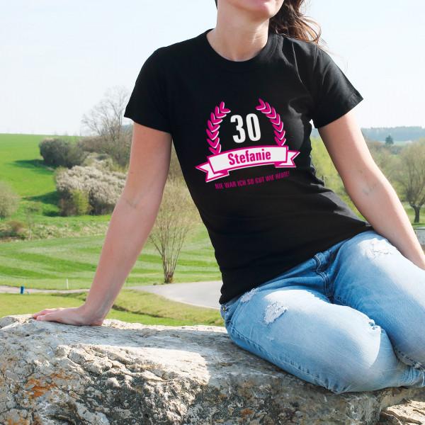 T-Shirt zum Geburtstag für Frauen - So gut wie heute.
