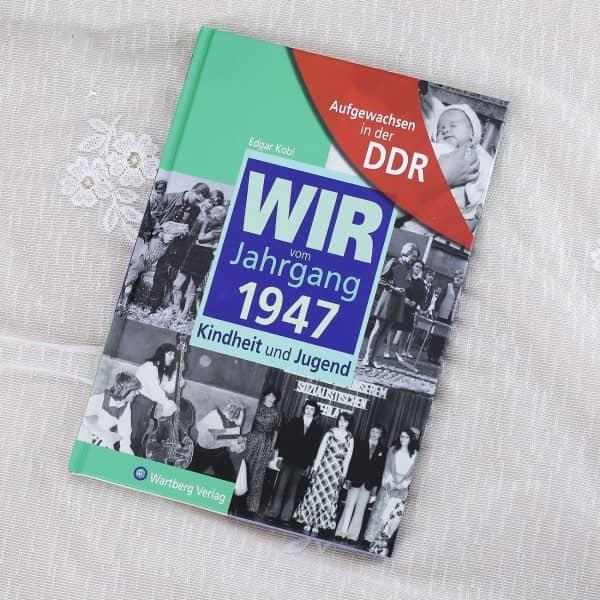 Jahrgangsbuch 1947 Kindheit und Jugend in der DDR