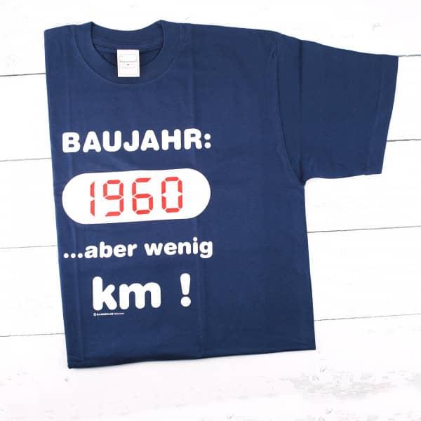 T-Shirt: Baujahr 1960 ...aber wenig Kilometer!