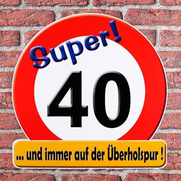 Schild Super! 40 ...und immer auf der Überholspur!