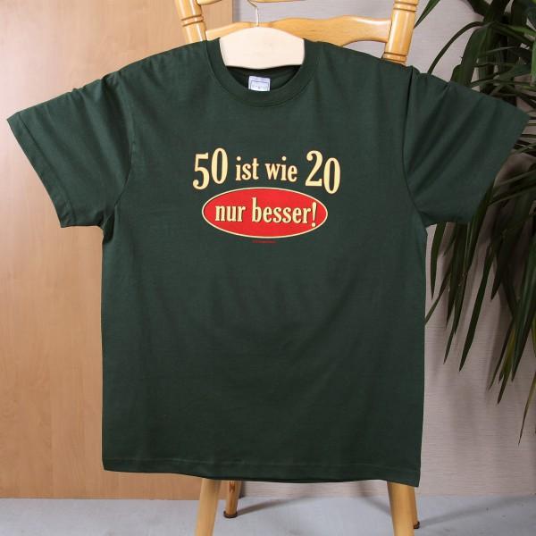 T-Shirt: 50 ist wie 20 - nur besser!
