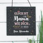 Glück ist, eine Mama wie dich zu haben - Schiefertafel mit Wunschtext, 20 x 20 cm