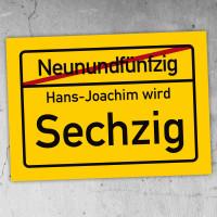 Zum 60. Geburtstag ein Ortschild mit Namen 70cm x 50cm