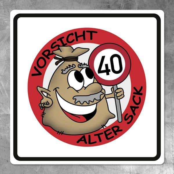 Schild Alter Sack zum 40. Geburtstag