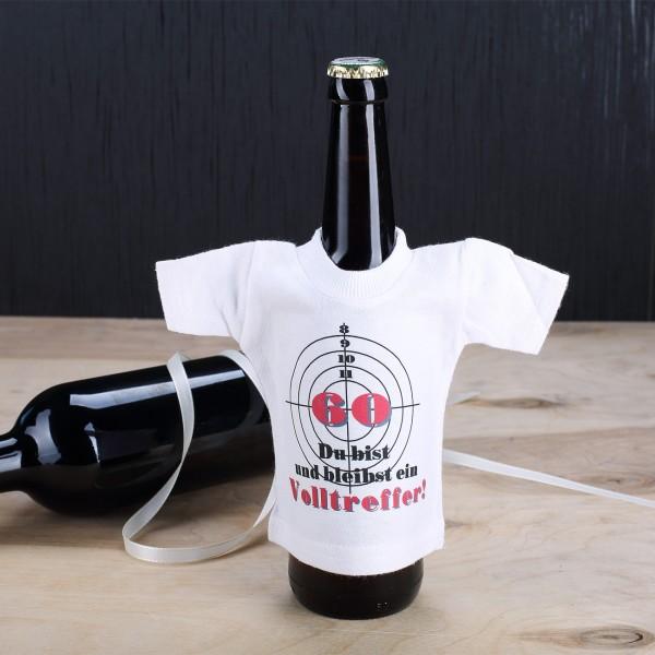 Mini T-Shirt für Flaschen: 60 Du bist und bleibst ein Volltreffer