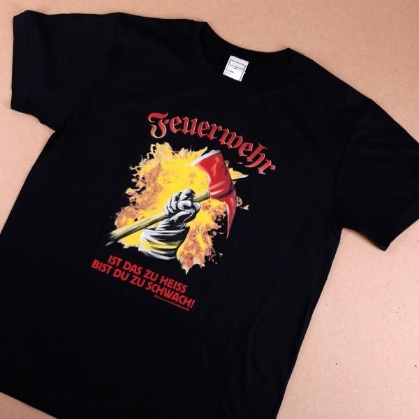 Ausgefallenspezielles - T Shirt Feuerwehr Ist das zu heiss, bist du zu schwach - Onlineshop Geschenke online.de