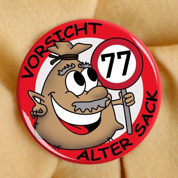 Alter Sack Button zum 77. Geburtstag