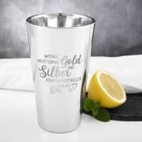 Nicht einmal Silber und Gold - Trinkglas mit Wunschname graviert
