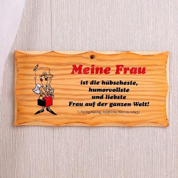Holzschild *Meine Frau ist die...*