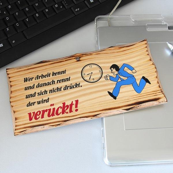 Holzschild - Wer Arbeit kennt...