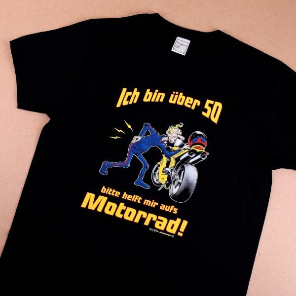 T-Shirt: Ich bin über 50 - Bitte helft mir aufs Motorrad!
