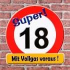 Riesiges Schild - Super! 18 zum Geburtstag