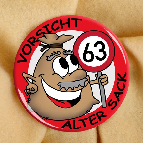 Alter Sack Button zum 63. Geburtstag