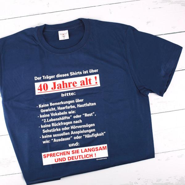 T-Shirt Der Träger dieses Shirts ist über 40!