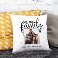 We are family - Fotokissen mit Ihrem Wunschtext