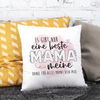 Es gibt nur eine beste Mama - Kissen mit Ihrem Wunschtext