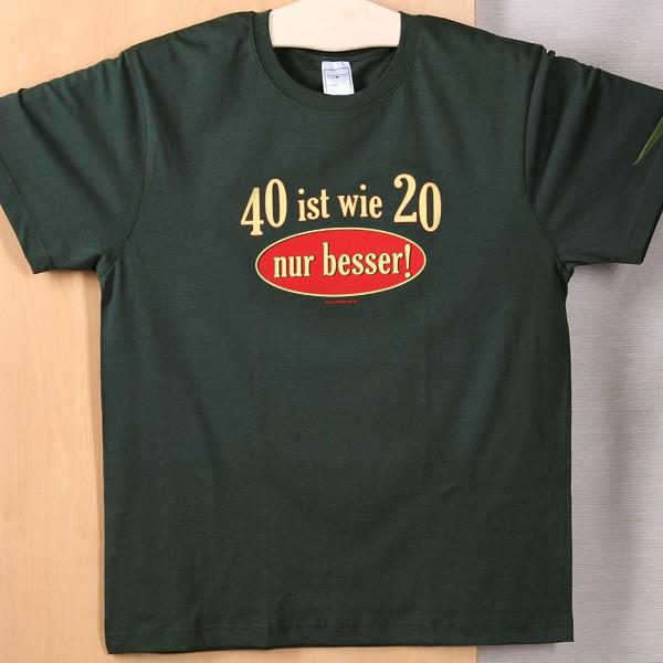 T-Shirt 40 ist wie 20 nur besser! Größe M