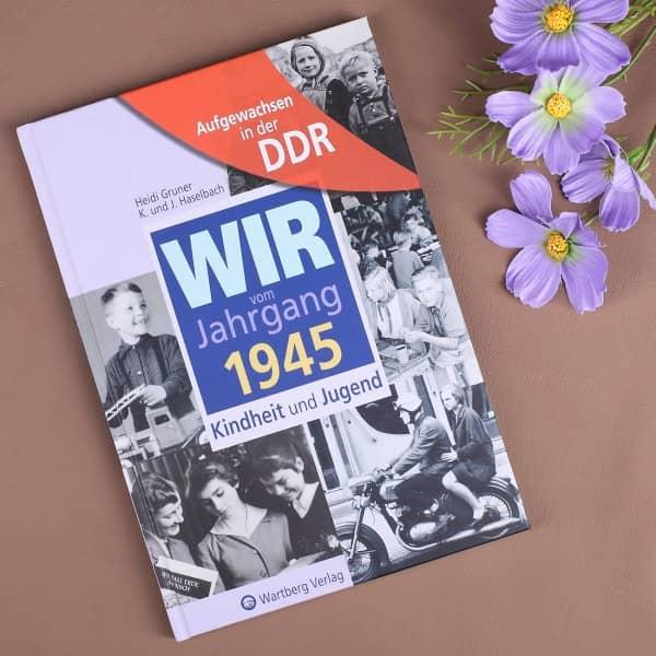 Aufgewachsen in der DDR Wir vom Jahrgang 1945