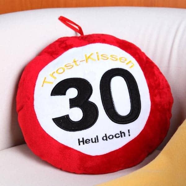 Trost Kissen zum 30. Geburtstag