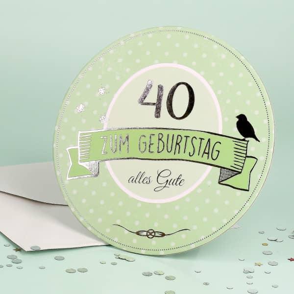 Stand Up Glückwunschkarte zum 40. Geburtstag