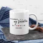 Do you wanna be my Valentine - Tasse mit Ihrem Wunschtext