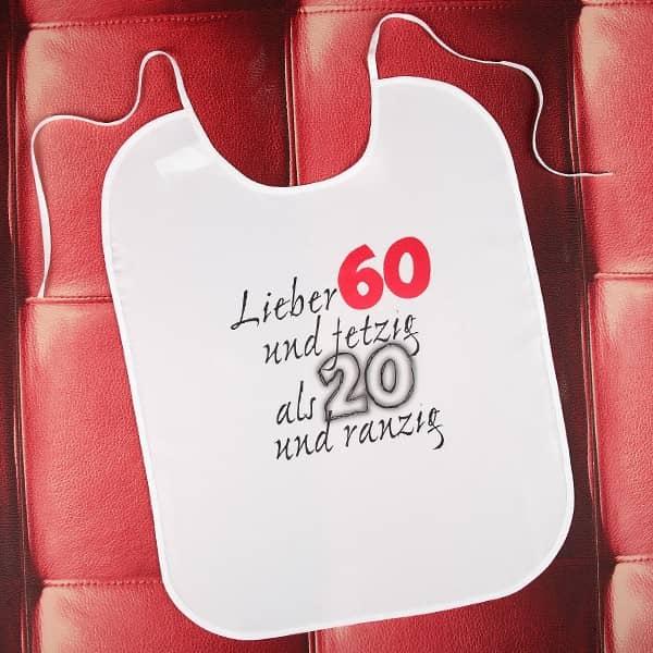 Großer Latz Lieber 60 und fetzig als 20 und ranzig