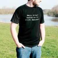 T-shirt: Mein Alter? Gefühlte 21 (+19% Mehrwert)