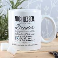 Tasse für den besten Bruder und Onkel mit Ihrem Wunschtext und tollem Spruch