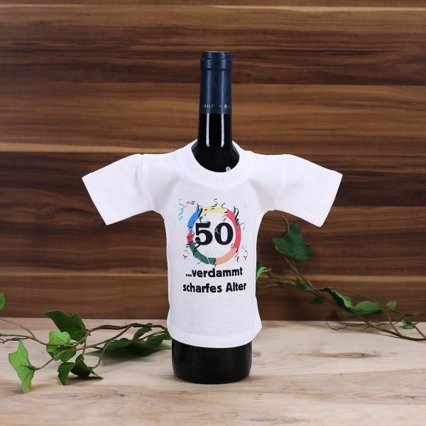 Mini T-Shirt für Flaschen: 50 - verdammt scharfes Alter!