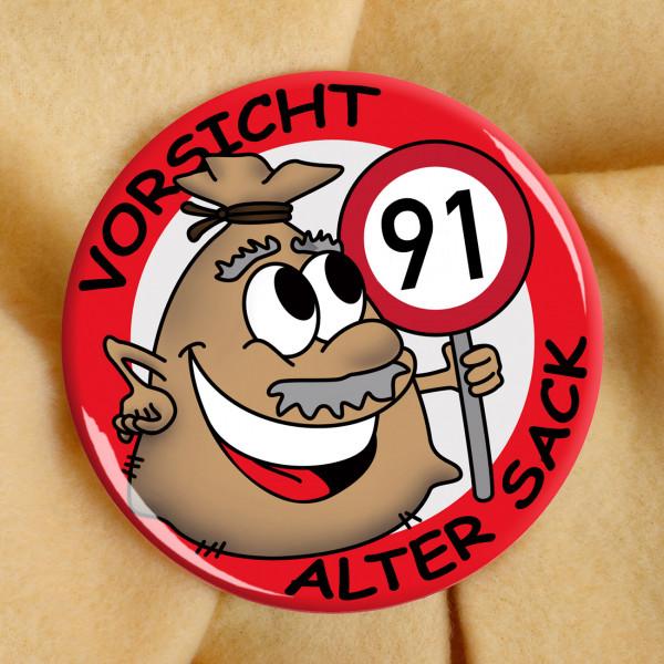 Alter Sack Button zum 91. Geburtstag