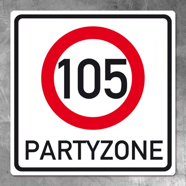 Riesiges PVC Verkehrsschild zu 105. Geburtstag
