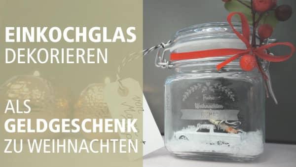 Geldgeschenk zu Weihnachten | ein Einmachglas stilvoll dekorieren