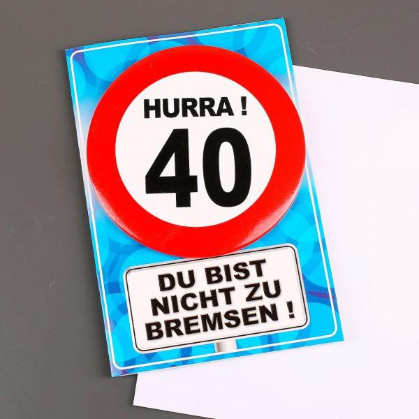 Geburtstagskarte zum 40. Du bist nicht zu bremsen!