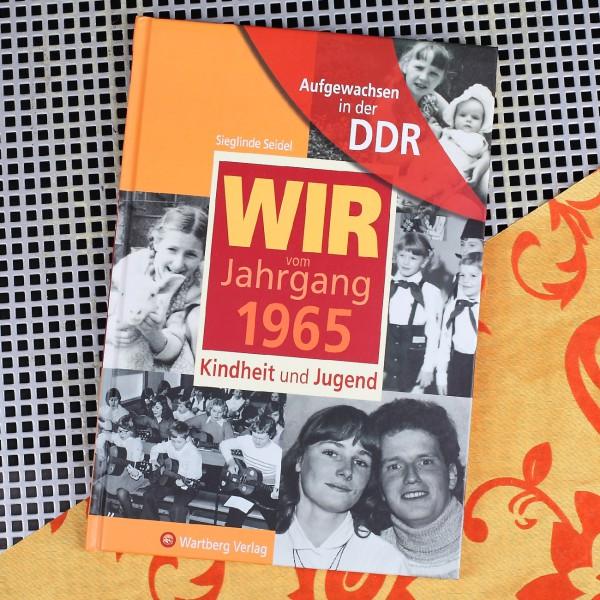 Aufgewachsen in der DDR - Wir vom Jahrgang 1965