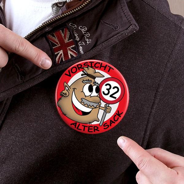 Riesen Button Alter Sack zum 32. Geburtstag
