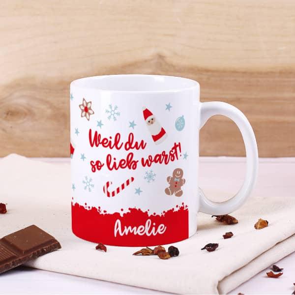 Weil du so lieb warst! weihnachtliche Tasse mit Name
